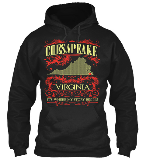 Chesapeake Virginia It's Where My Story Begins Black T-Shirt Front