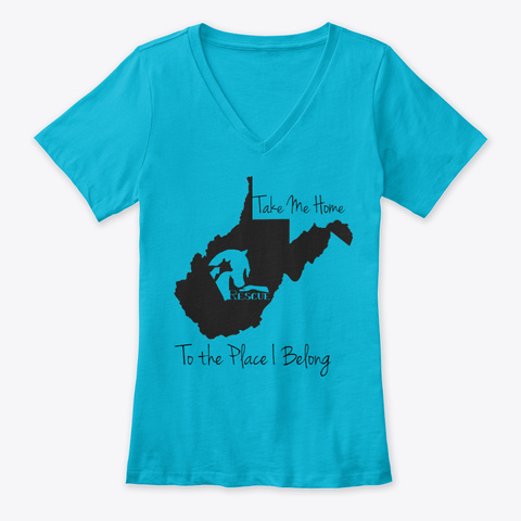 Take Me Home, West Virginia Adoption  Turquoise T-Shirt Front
