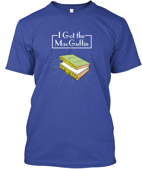 I Got The Mac Guffin Deep Royal T-Shirt Front