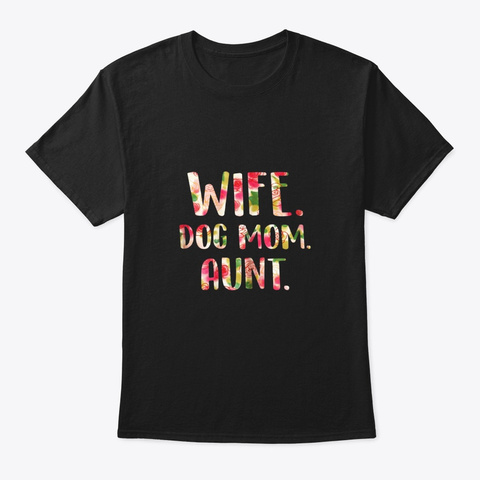 Wife Dog Mom Aunt Funny Dog Lovers Black T-Shirt Front