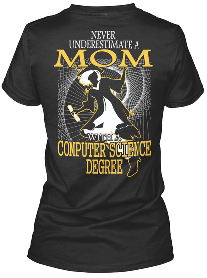Never Underestimate A Mom With A Computer Science Degree Black Women's T-Shirt Back