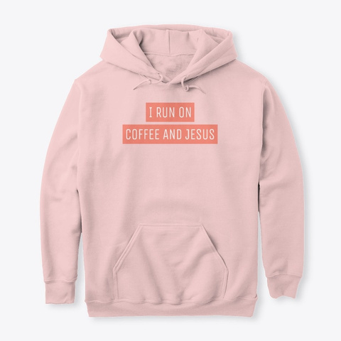 I Run On Coffee And Jesus Light Pink T-Shirt Front