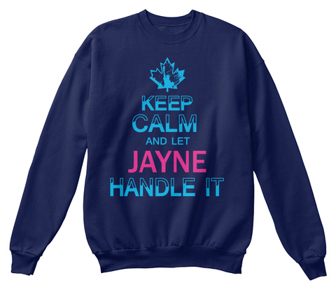 Keep Calm And Let Jayne Handle It Navy  T-Shirt Front