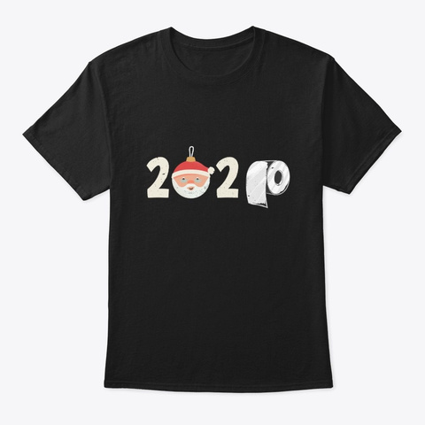 Christmas 2020 Toilet Roll Funny Gift Black T-Shirt Front