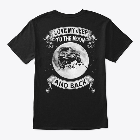 Love My Jeep To The Moon And Back Black T-Shirt Back