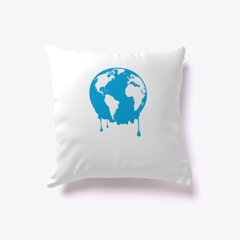 Ecology Warming Warning  Pillow White T-Shirt Front
