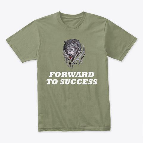 Wolf . Success. Forward. Shirt . Great Light Olive T-Shirt Front