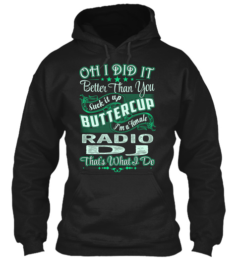 Radio Dj   Did It Black T-Shirt Front