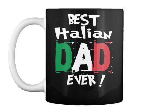 Best Italian Dad Ever! Mug Black Mug Front