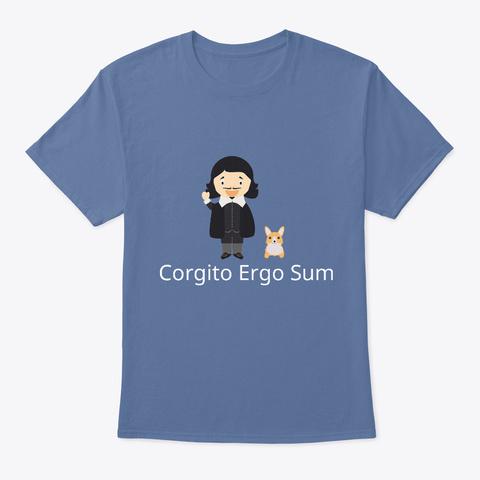 Corgito Ergo Sum Denim Blue T-Shirt Front