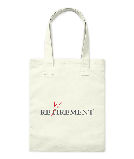 It's Rewirement, Not Retirement Natural Tote Bag Front
