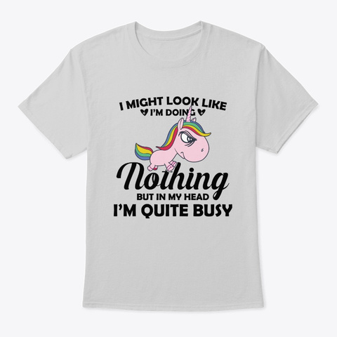 I Might Look Like I'm Doing Nothing Light Steel T-Shirt Front