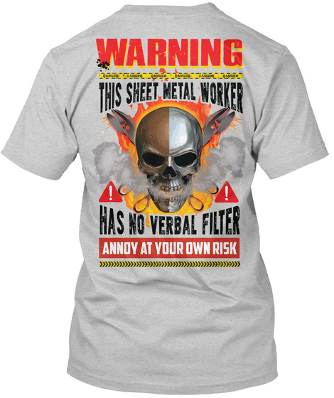 Warning This Sheet Metal Worker Has No Verbal Filter Anndy At Your Own Risk Light Steel T-Shirt Back