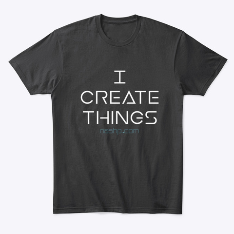 I Create Things Black T-Shirt Front