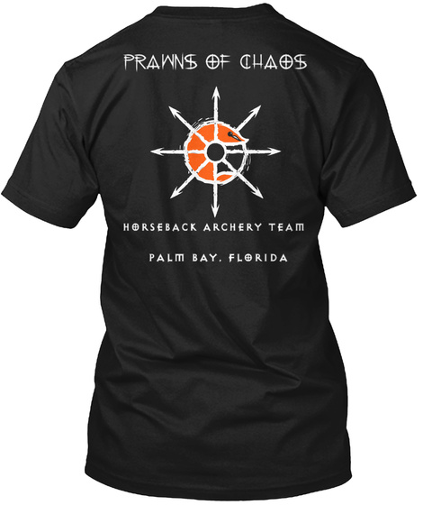 Prawns Of Chaos Horseback Archery Team Palm Bay. Florida Black T-Shirt Back