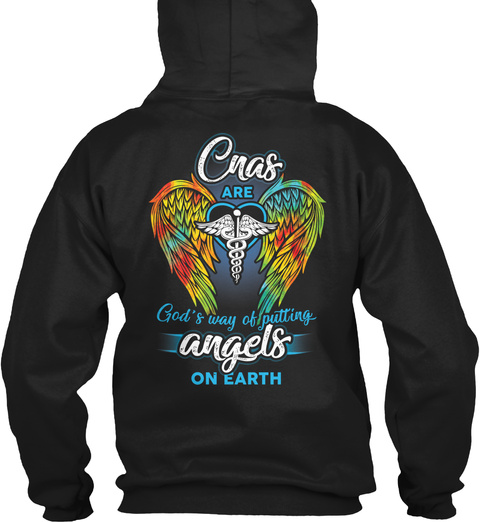 Cnas Are God's Way Of Putting Angels On Earth Black T-Shirt Back