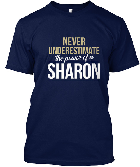 Never Underestimate The Power Of A Sharon Navy T-Shirt Front