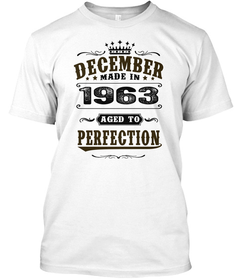 1963 December Aged To Perfection White T-Shirt Front