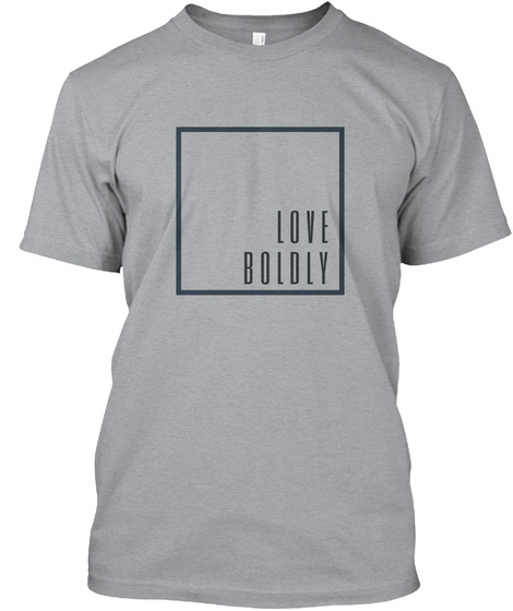 Love Boldly Heather Grey T-Shirt Front