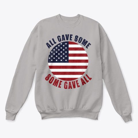 All Gave Some. Some Gave All... Light Steel  T-Shirt Front