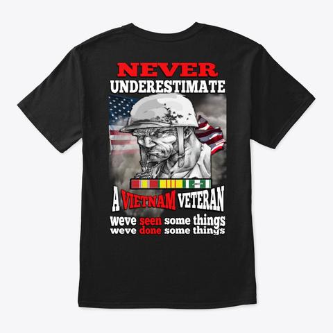 Vietnam Vet Never Underestimate Black T-Shirt Back