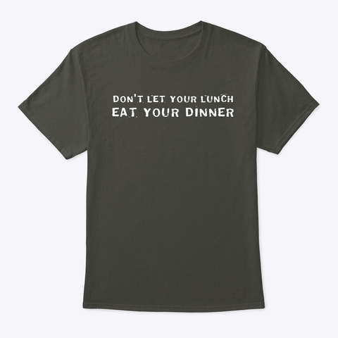 Eat Your Dinner Tee Smoke Gray T-Shirt Front