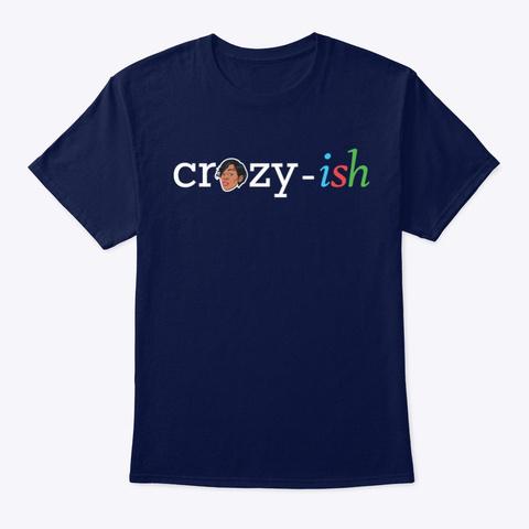 Crazy   Ish Navy T-Shirt Front