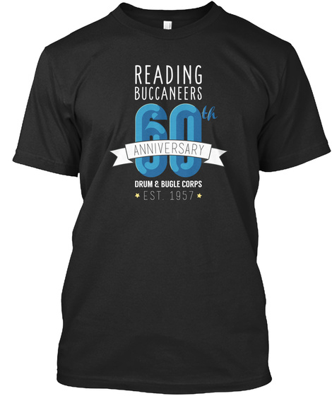 Reading Buccaneers 60th Anniversary Drum & Bugle Corps Est. 1957 Black T-Shirt Front