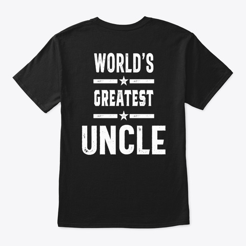 World's Greatest Uncle Funny Grandpa  Black T-Shirt Back