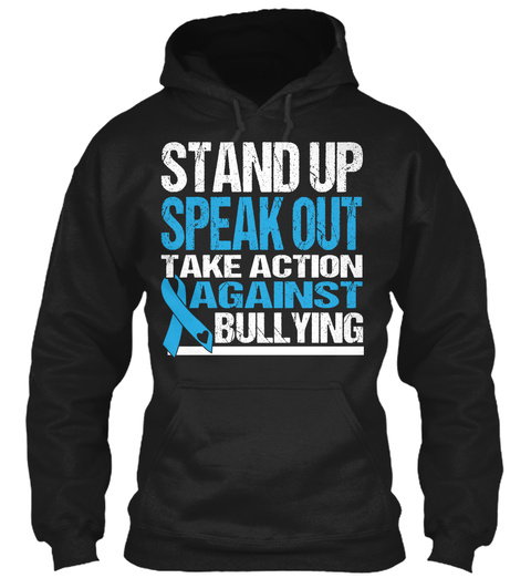 Stand Up Speak Out Take Action Against Bullying Black T-Shirt Front