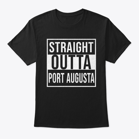 Straight Outta Port Augusta Black T-Shirt Front