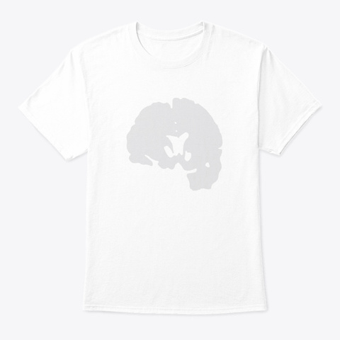 I Allegedly Have A Beautiful Brain White T-Shirt Front