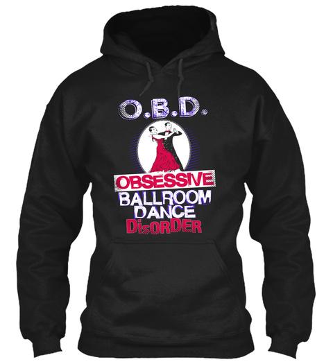 Obd Obsessive Ballroom Dance Disorder  Black Sweatshirt Front