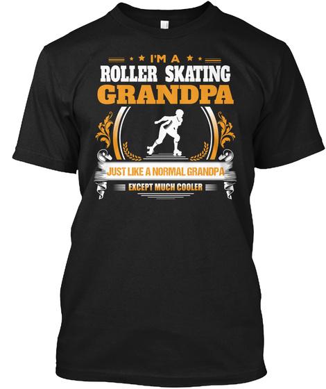 Roller Skating Grandpa Shirt Gift Idea Black T-Shirt Front