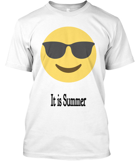 It Is Summer White T-Shirt Front