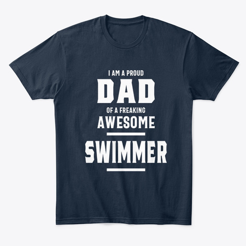 Proud Dad Of An Awesome Swimmer New Navy T-Shirt Front