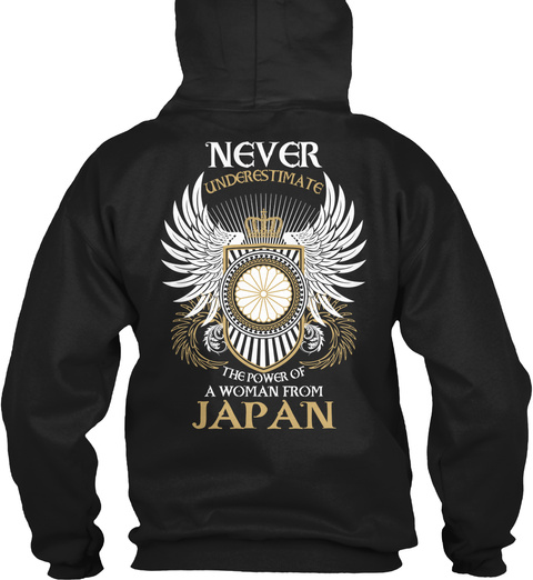 Never Underestimate The Power Of A Woman From Japan Black Sweatshirt Back