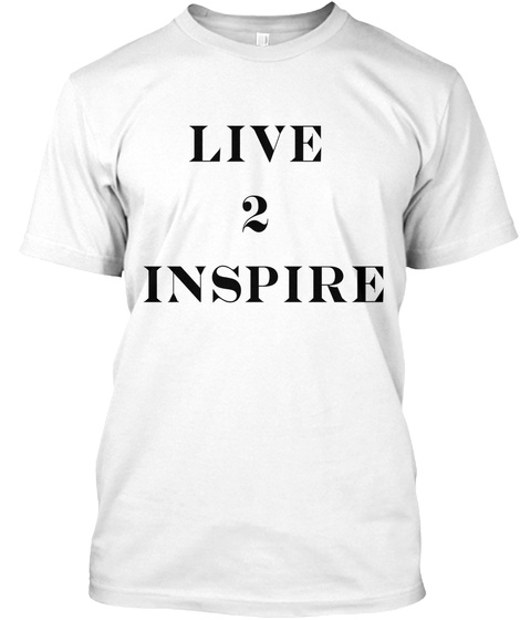 Live 2 Inspire White T-Shirt Front