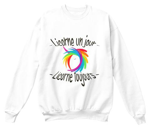 Licorne Un Jour Licorne Toujours White T-Shirt Front