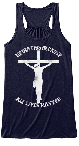 He Did This Because All Lives Matter Midnight T-Shirt Front