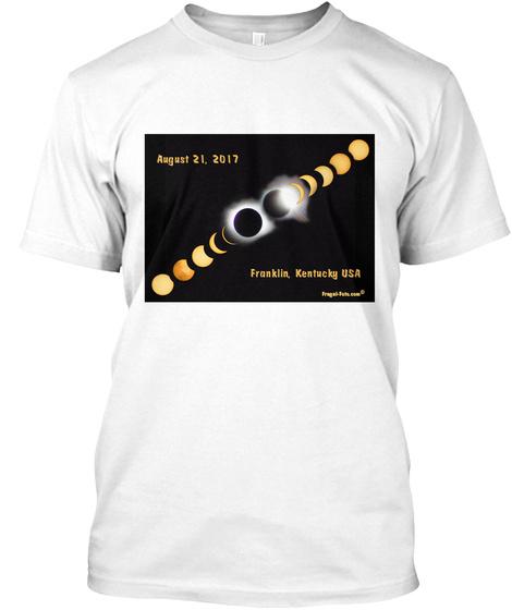August 21,2017 Franklin Kentucky Usa White T-Shirt Front