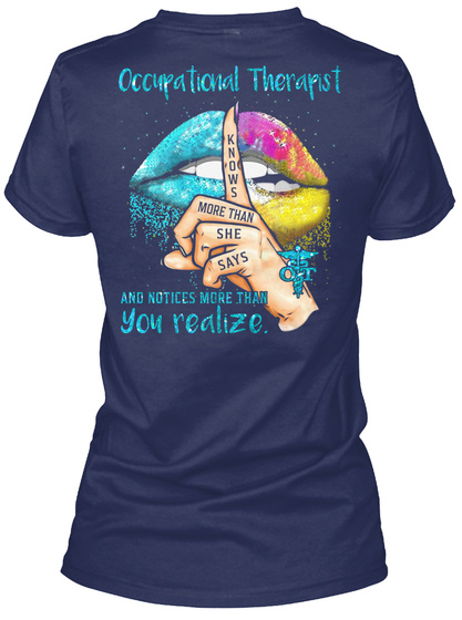 Occupational Therapist Knows More Than She Says And Notices More Than You Realize Navy T-Shirt Back