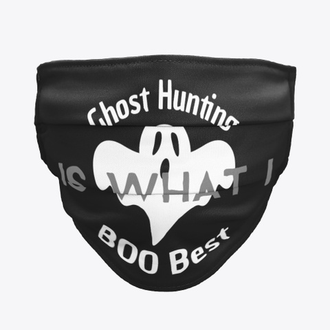 Ghost Hunting Is What I Boo Best Black T-Shirt Front