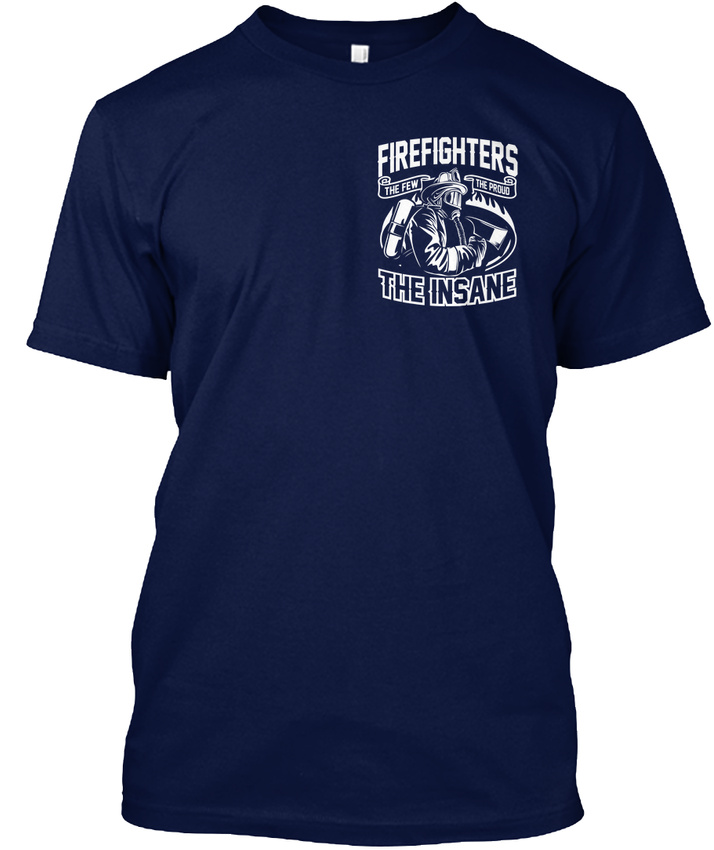Cool-Proud-Firefighter-Firefighters-The-Few-Insane-Hanes-Tagless-Tee-T-Shirt thumbnail 12