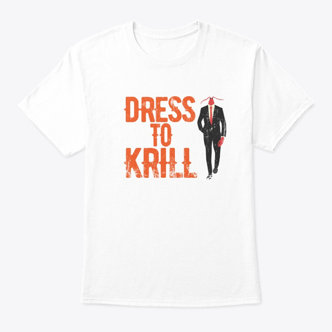 Crawfish Boil Dress To Krill Funny Seafo White T-Shirt Front
