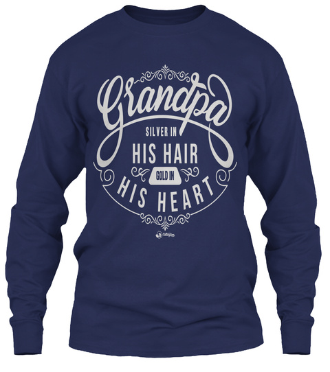 Grandpa Silver In His Hair Gold In Heat Heart Navy Long Sleeve T-Shirt Front