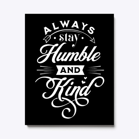 Always Stay Humble And Kind White