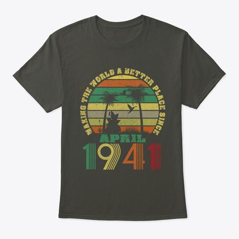 Better Since April 1941 Vintage Retro Unisex Tshirt