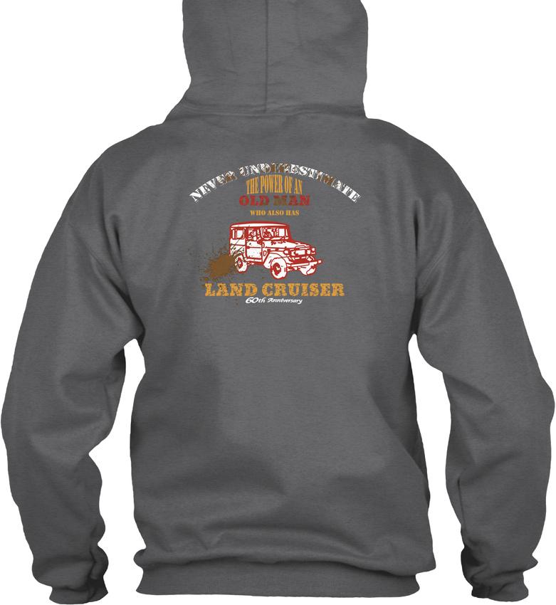 The Old Man With Land Cruiser Never Underestimate Gildan Hoodie Sweatshirt