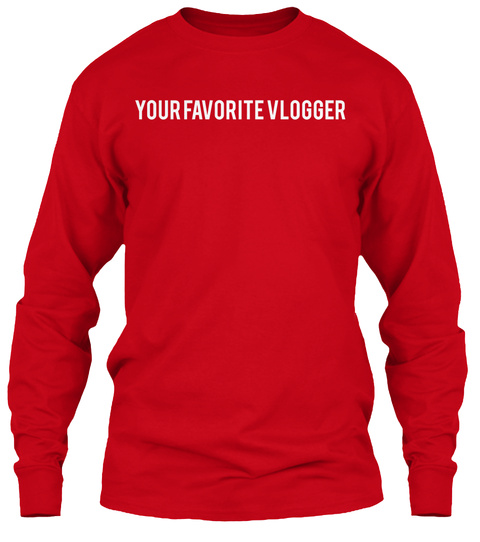 You Favorite Vlogger Red T-Shirt Front